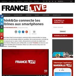 Think&Go connecte les vitrines aux smartphones