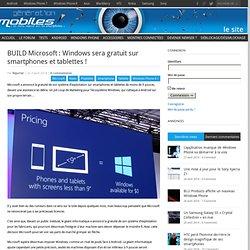 BUILD Microsoft : Windows sera gratuit sur smartphones et tablettes !