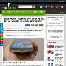 Smartphones : pourquoi l'USB Type C ne sera pas un standard incontournable en 2016