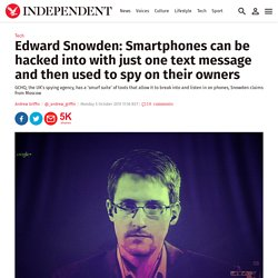 Edward Snowden: Smartphones can be hacked into with just one text message and then used to spy on their owners