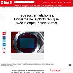 Face aux smartphones, l'industrie de la photo réplique avec le capteur plein format