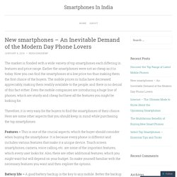 New smartphones – An Inevitable Demand of the Modern Day Phone Lovers