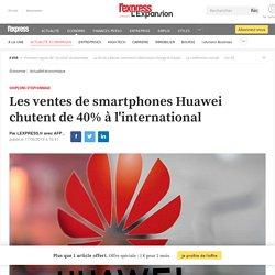 Les ventes de smartphones Huawei chutent de 40% à l'international
