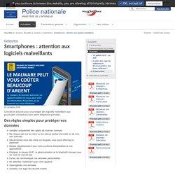Smartphones: attention aux logiciels malveillants / Cybercrime / Dossiers / Actualités - Police nationale - Ministère de l'Intérieur