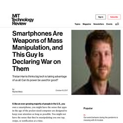 Smartphones Are Weapons of Mass Manipulation