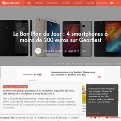 Le Bon Plan du Jour : 4 smartphones à moins de 200 euros sur GearBest - Tech