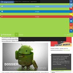 Dossier : Pannes de smartphones et tablettes, jusqu'où ira t-on dans l'obsolescence programmée ?