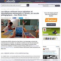 Les élèves utilisant leurs tablettes et smartphones personnels à l'école, un succès pédagogique… Aux États-Unis.