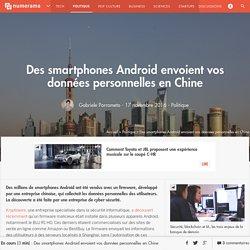 Des smartphones Android envoient vos données personnelles en Chine - Politique
