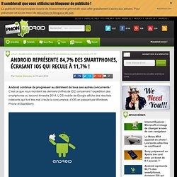 Android représente 84,7% des smartphones, écrasant iOS qui recule à 11,7% ! - PhonAndroid