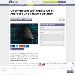 Des millions de smartphones Android et iPhone piratables par WiFi