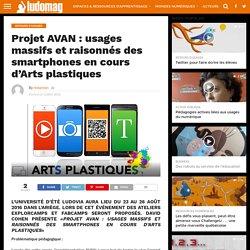 Projet AVAN : usages massifs et raisonnés des smartphones en cours d'Arts plastiques – Ludovia Magazine