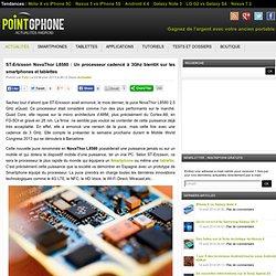 ST-Ericsson NovaThor L8580 : Un processeur cadencé à 3Ghz bientôt sur les smartphones et tablettes