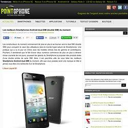 Les meilleurs Smartphones Android dual-SIM (double SIM) du moment