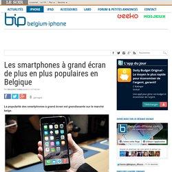 Les smartphones à grand écran de plus en plus populaires en Belgique