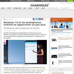 ANGOT_WILLIAM_Windows 10 et les smartphones Android se rapprochent un peu plus