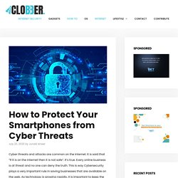 How to Protect Your Smartphones from Cyber Threats - RealClobber