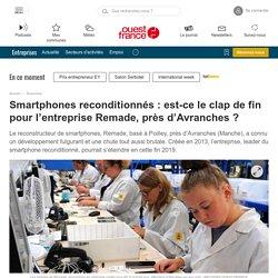 Smartphones reconditionnés : est-ce le clap de fin pour l'entreprise Remade, près d'Avranches - Redon.maville.com