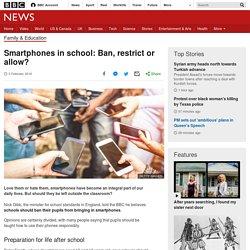 Smartphones in school: Ban, restrict or allow?