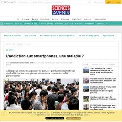 L'addiction aux smartphones, une maladie - sciencesetavenir.fr
