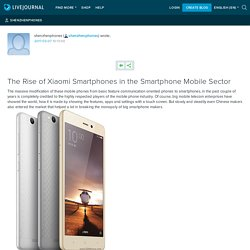 The Rise of Xiaomi Smartphones in the Smartphone Mobile Sector: shenzhenphones