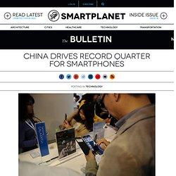 China drives record quarter for smartphones
