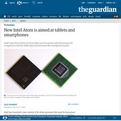 New Intel Atom is aimed at tablets and smartphones | Technology