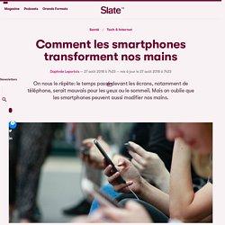 Comment les smartphones transforment nos mains