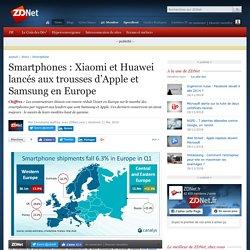 Smartphones : Xiaomi et Huawei lancés aux trousses d'Apple et Samsung en Europe