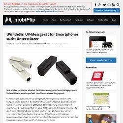 UVindeSir: UV-Messgerät für Smartphones sucht Unterstützer