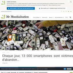 Chaque jour, 13 000 smartphones sont victimes d'abandon…