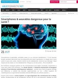 Smartphones & wearables dangereux pour la santé ?