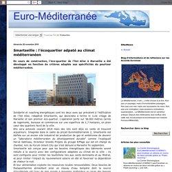 Euro-Méditerranée: Smartseille : l'écoquartier adpaté au climat méditerranéen
