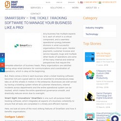 SMARTSERV – THE TICKET TRACKING SOFTWARE TO MANAGE YOUR BUSINESS LIKE A PRO!