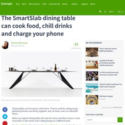 The SmartSlab dining table can cook food, chill drinks and charge your phone