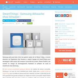 SmartThings : Samsung débauche chez Amazon !