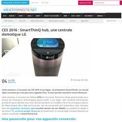 CES 2016 : SmartThinQ hub, une centrale domotique LG