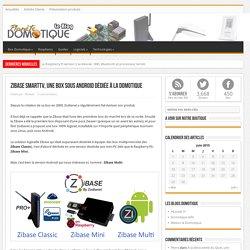 Zibase SmartTV, une box sous Android dédiée à la domotique