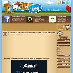 Smartupdater - Interrogez périodiquement votre serveur avec jQuery