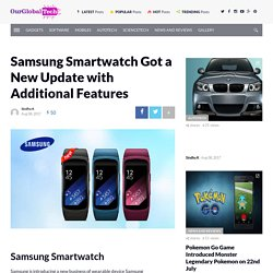 Samsung Smartwatch Got a New Update with Additional Features