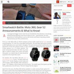 Smartwatch Battle: Moto 360, Gear S2 Announcements!
