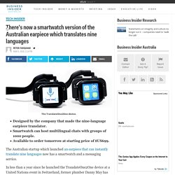 There's now a smartwatch version of the Australian earpiece which translates nine languages