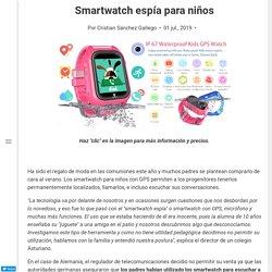Smartwatch espía para niños