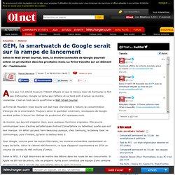 GEM, la smartwatch de Google serait sur la rampe de lancement