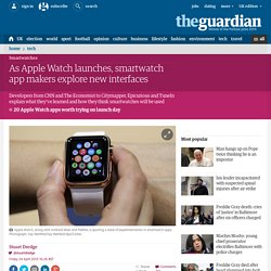 As Apple Watch launches, smartwatch app makers explore new interfaces