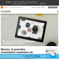 Blocks, la première smartwatch modulaire du monde sur KickStarter