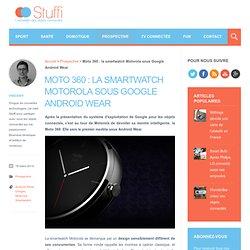 Moto 360 : la smartwatch Motorola sous Google Android Wear