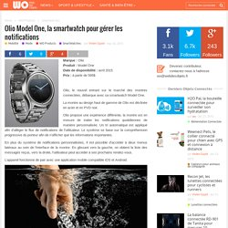 Olio Model One, la smartwatch pour gérer les notifications