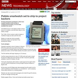 Pebble smartwatch set to ship to project backers