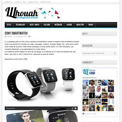 Sony SmartWatch - Whouah, le blog homme urbain